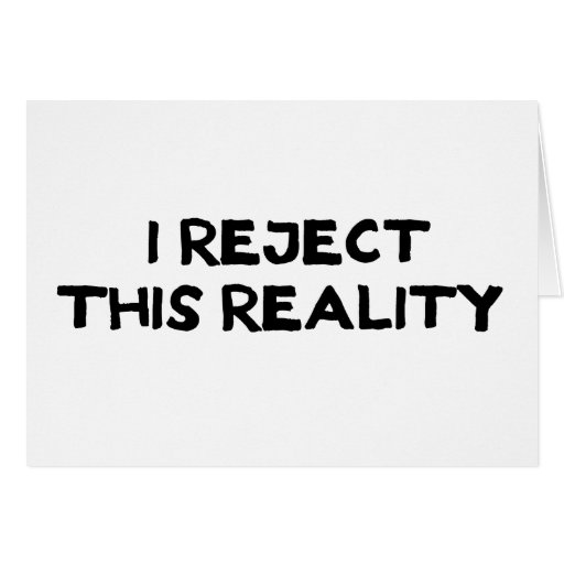 Reject Reality Greeting Cards