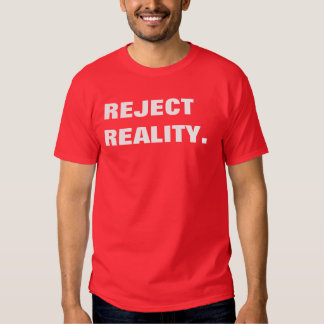 reject reality tee shirts