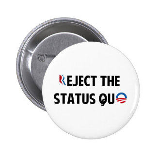 Reject the Status Quo Pinback Button