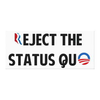 Reject the Status Quo Canvas Print