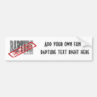 Rejected! Funny Rapture Bumper Sticker Car Bumper Sticker