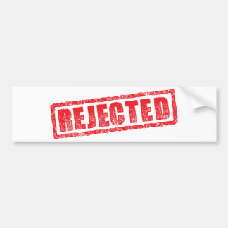 Rejected rubber stamp image bumper sticker
