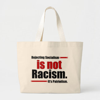 Rejecting Socialism is not Racism... Large Tote Bag