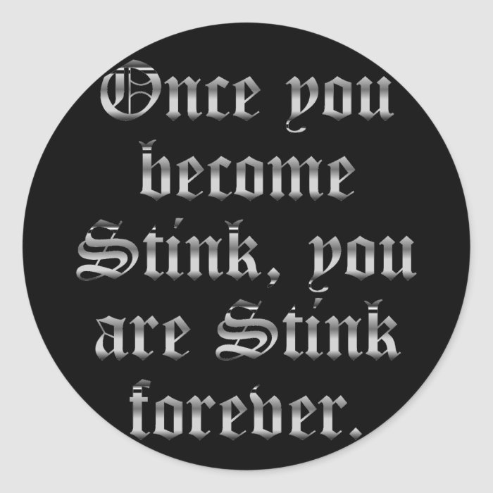 Rejection: once you feel it the stink never leaves classic round sticker