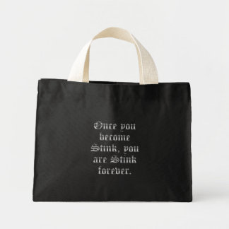 Rejection: once you feel it the stink never leaves mini tote bag