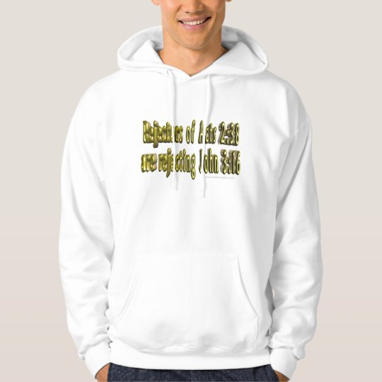 Rejectors of Acts 2:38 are reject John 3:16 hoodie