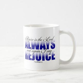 Rejoice in the Lord Always Coffee Mug