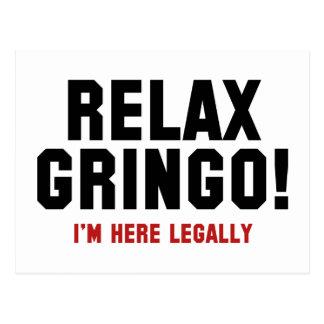 ¡Relaje al Gringo! Estoy aquí legalmente Tarjeta Postal