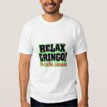 Relaje al Gringo Playera