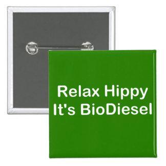 Relaje al hippy que es biodiesel pin