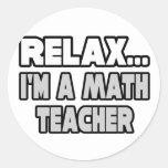 Relaje… al profesor de matemáticas pegatina redonda