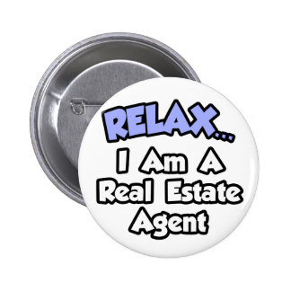 Relájeme… son un agente inmobiliario pin redondo de 2 pulgadas