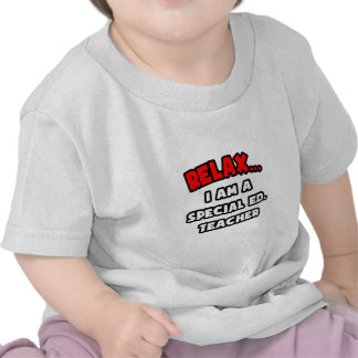 Relájeme… son un Ed especial. Profesor Camiseta