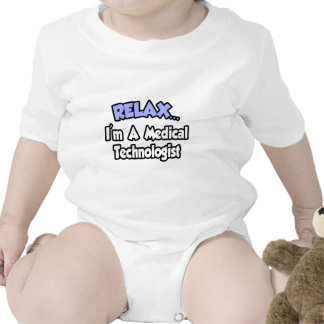 Relájeme… son un tecnólogo médico camisetas