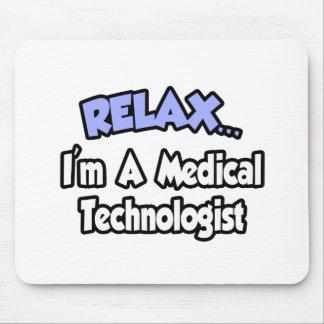 Relájeme… son un tecnólogo médico tapetes de ratones