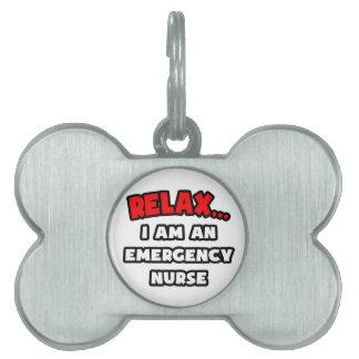 Relájeme… son una enfermera de la emergencia placa de nombre de mascota