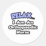 Relájese. Soy enfermera ortopédica Etiqueta Redonda