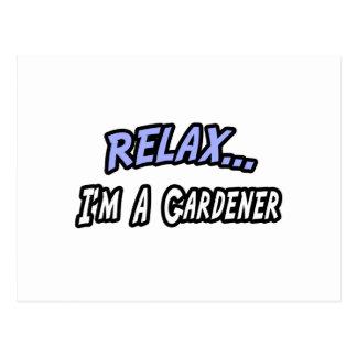 Relájese, yo son un jardinero tarjetas postales