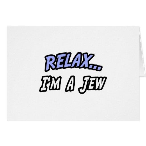 Relájese, yo son un judío tarjeta de felicitación