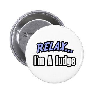 Relájese, yo son un juez pin redondo 5 cm