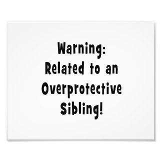 related to overprotective sibling.png photo print