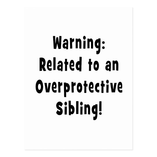 related to overprotective sibling.png postcard