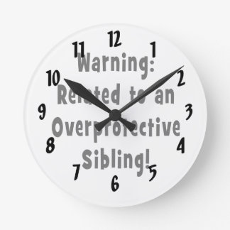 related to overprotective sibling.png round clock