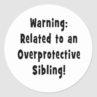 related to overprotective sibling.png classic round sticker