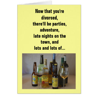 Relationship/Dating - Now that you're divorced... Greeting Card