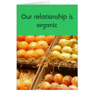 Relationship/Dating - Our relationship is organic Card