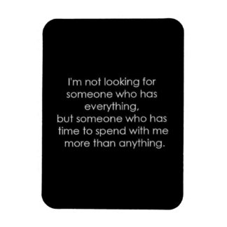 RELATIONSHIP QUOTES NEED SOMEONE WHO SPENDS TIME W MAGNET