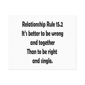 relationship rule 15.2 better to be wrong stretched canvas prints