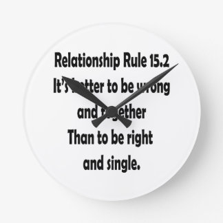 relationship rule 15.2 better to be wrong round clock