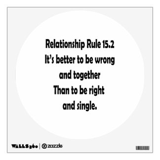 relationship rule 15.2 better to be wrong wall decal