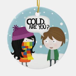 Relative cold christmas ornament