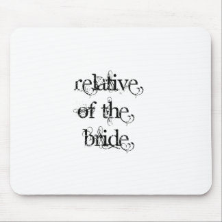 Relative of the Bride Mouse Pad