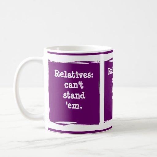 Relatives. . . customize the humor! mugs