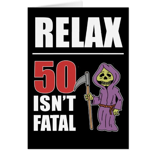Relax 50 isnt fatal grim reaper birthday card zazzle relax 50 isnt fatal grim reaper birthday card bookmarktalkfo Image collections