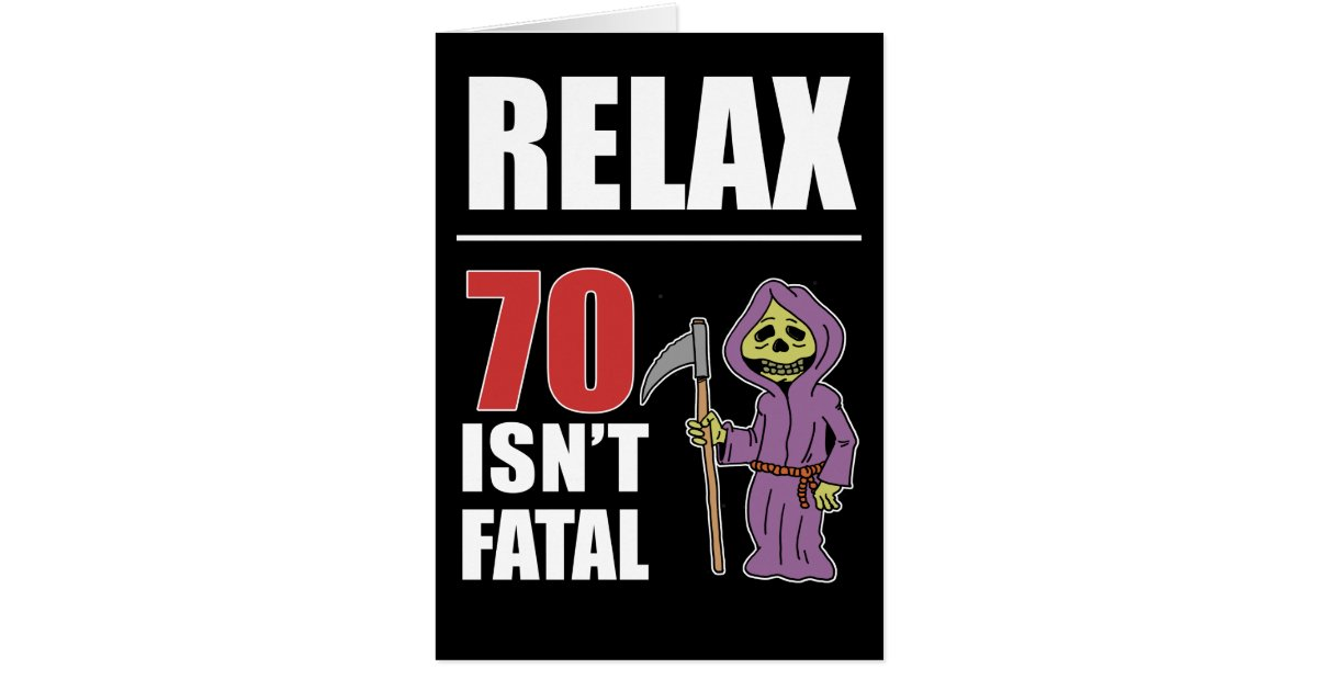 Relax 70 isnt fatal grim reaper birthday card zazzle bookmarktalkfo Image collections