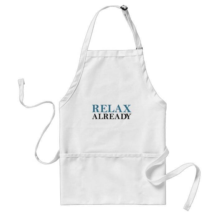Relax Already Adult Apron
