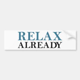 Relax Already Bumper Sticker