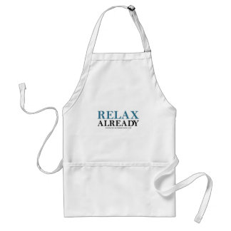 Relax Already (National Relaxation Day) Adult Apron