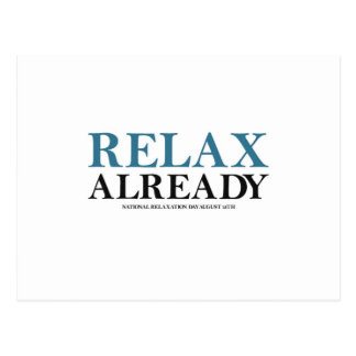 Relax Already (National Relaxation Day) Postcard