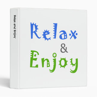 Relax and Enjoy 3 Ring Binder