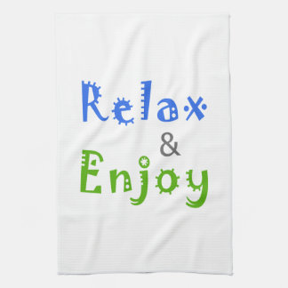 Relax and Enjoy Kitchen Towel
