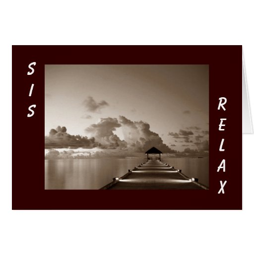 RELAX AND ENJOY SIS-BIRTHDAY GREETING CARD