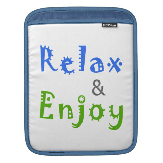 Relax and Enjoy Sleeve For iPads