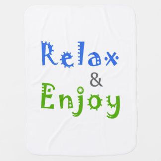 Relax and Enjoy Swaddle Blanket
