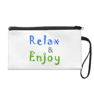 Relax and Enjoy Wristlet
