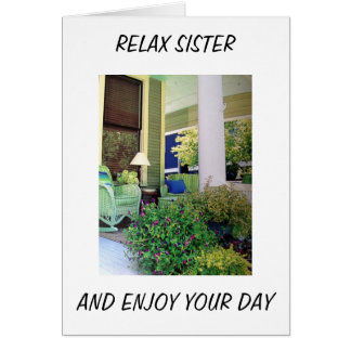 RELAX AND ENJOY YOUR BIRTHDAY SISTER CARD
